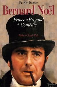 Patrice Ducher - Bernard Noël - Prince et Brigand de Comédie.