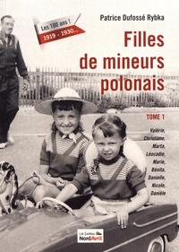 Patrice Dufossé-Rybka - Filles de mineurs polonais - Tome 1.