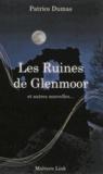 Patrice Dumas - Les ruines de Glenmoor.