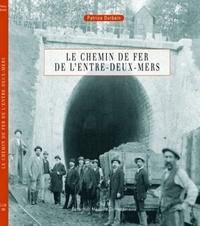 Patrice Durbain - Le chemin de fer de l'entre-deux-mers.