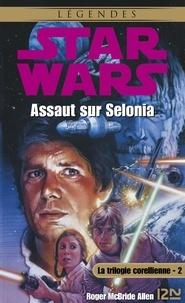 Patrice Duvic et Jacques Goimard - Star Wars  : Star Wars - La trilogie corellienne - tome 2 - Assaut sur Selonia.