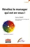 Patrice Fabart - Révélez le manager qui est en vous ! - Nous sommes tous les managers de nos propres vies.