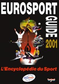 Patrice Failliot et  Collectif - Eurosport guide 2001. - L'encyclopédie du sport.