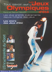 Patrice Failliot et Petra Failliot - Tout savoir sur les Jeux Olympiques d'été.