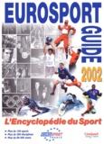 Patrice Faillot et Pétra Faillot - Eurosport guide 2002. - L'encyclopédie du sport.