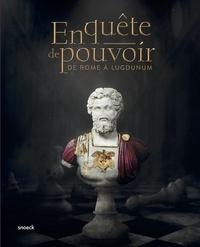 Patrice Faure et Frédéric Hurlet - En quête de pouvoir - De Rome à Lugdunum.