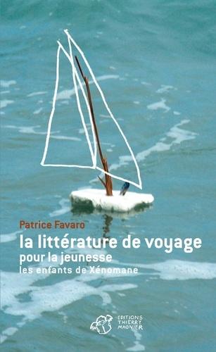 Patrice Favaro - La littérature de voyage pour la jeunesse - Les enfants de Xénomane.
