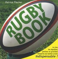 Patrice Flécher - Rugby book - Le jeu, les équipes, petites et grandes histoires du ballon ovale. indispensable!.