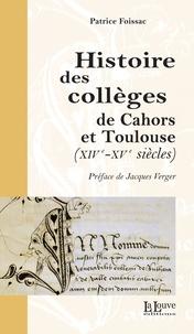 Patrice Foissac - Histoire des collèges de Cahors et Toulouse (XIVe-XVe siècles).