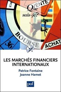 Patrice Fontaine et Joanne Hamet - Les marchés financiers internationaux.