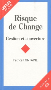 Patrice Fontaine - Risque de Change - Gestion et couverture.