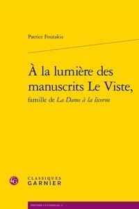Patrice Foutakis - A la lumière des manuscrits Le Viste.