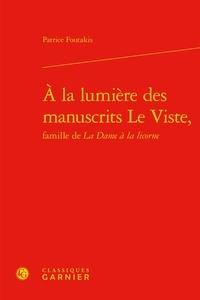 Patrice Foutakis - A la lumiere des manuscrits Le Viste - Famille de La Dame à la licorne.