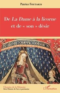 """Patrice Foutakis - De La Dame à la licorne et de """"son"""" désir."""