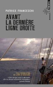 Patrice Franceschi - Avant la dernière ligne droite.