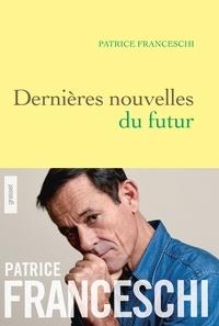 Téléchargements mobiles ebooks gratuits Dernières nouvelles du futur  - Quatorze fables sur le monde à venir (French Edition) par Patrice Franceschi 9782246815037