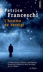 Patrice Franceschi - L'homme de Verdigi.