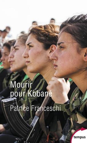 Mourir pour Kobané  édition revue et augmentée