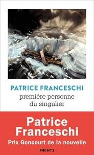 Patrice Franceschi - Première personne du singulier - Suivi de La ligne de démarcation.