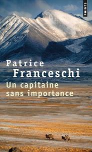 Patrice Franceschi - Un capitaine sans importance.