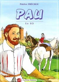 Patrice Fréchou - Pau en BD - Naissance et histoire d'une ville.