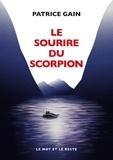 Patrice Gain - Le sourire du scorpion.
