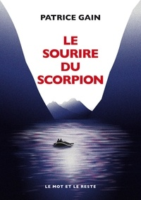 Patrice Gain - Le sourire du scorpion.