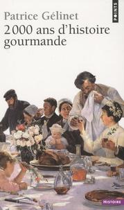 Patrice Gélinet - 2000 ans d'histoire gourmande.