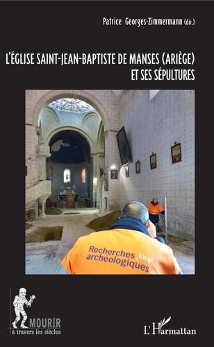 Patrice Georges-Zimmermann - L'église Saint-Jean-Baptiste de Manses (Ariège) et ses sépultures.