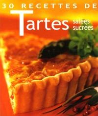 Patrice Gérardin - 30 Recettes de Tartes - Salées, sucrées.