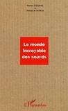 Patrice Gicquel - Le monde incroyable des sourds.
