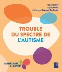 Patrice Gillet et Agnès Guiet - Trouble du spectre de l'autisme.
