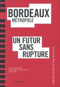 Patrice Godier et Claude Sorbets - Bordeaux métropole - Un futur sans rupture.
