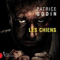 Patrice Godin - Les chiens.
