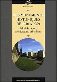 Patrice Gourbin - Les monuments historiques de 1940 à 1959 - Administration, architecture, urbanisme.