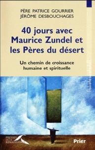 Patrice Gourrier et Jérôme Desbouchages - 40 jours avec Maurice Zundel et les Pères du désert.