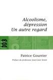Patrice Gourrier - Alcoolisme, dépression - Un autre regard....