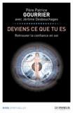 Patrice Gourrier - Deviens ce que tu es - Retrouver la confiance en soi.