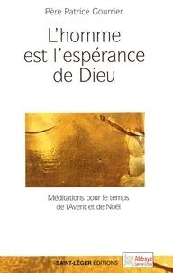 Patrice Gourrier - L'homme est l'espérance de Dieu.