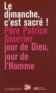 Patrice Gourrier - Le dimanche, c'est sacré !.
