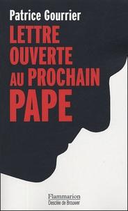 Patrice Gourrier - Lettre ouverte au prochain pape - Face aux barbaries modernes : insouciance ou devoir de révolte ?.