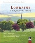 Patrice Greff - Lorraine, d'un pays à l'autre - Villes et villages, architecture, patrimoine, paysages.