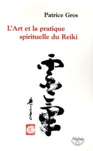 Patrice Gros - L'Art et la pratique spirituelle du Reiki.