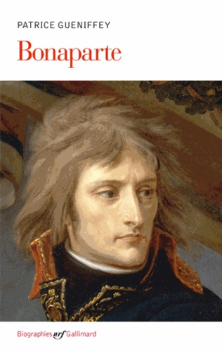 Patrice Gueniffey - Bonaparte - 1769-1802.
