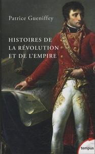 Patrice Gueniffey - Histoires de la Révolution et de l'Empire.