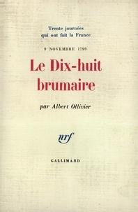 Patrice Gueniffey - Le Dix-huit Brumaire (9 novembre 1799).