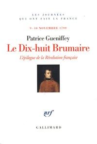 Le Dix-huit Brumaire - Lépilogue de la Révolution française, 9-10 novembre 1799.pdf
