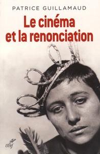 Deedr.fr Le cinéma et la renonciation - Essai d'ousiologie esthético-cinématographique Image