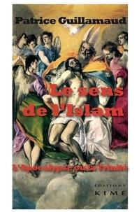 Patrice Guillamaud - Le sens de l'islam - L'Apocalypse ou la Trinité.