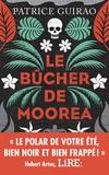 Patrice Guirao - Le bûcher de Moorea - Une enquête de Lilith Tereia.